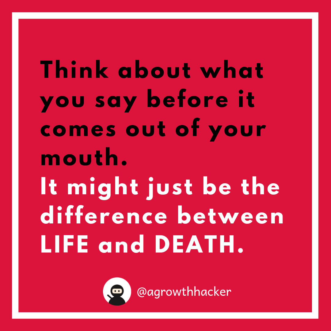Think twice before you speak